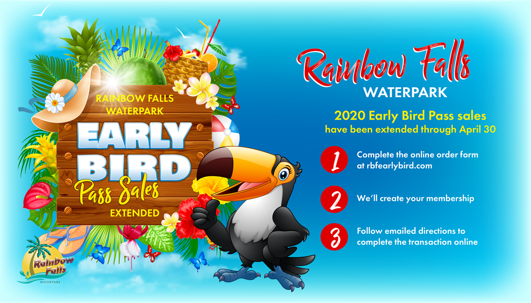 Rainbow Falls Early Bird Pass Extended